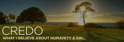 Credo: Humanity & Sin